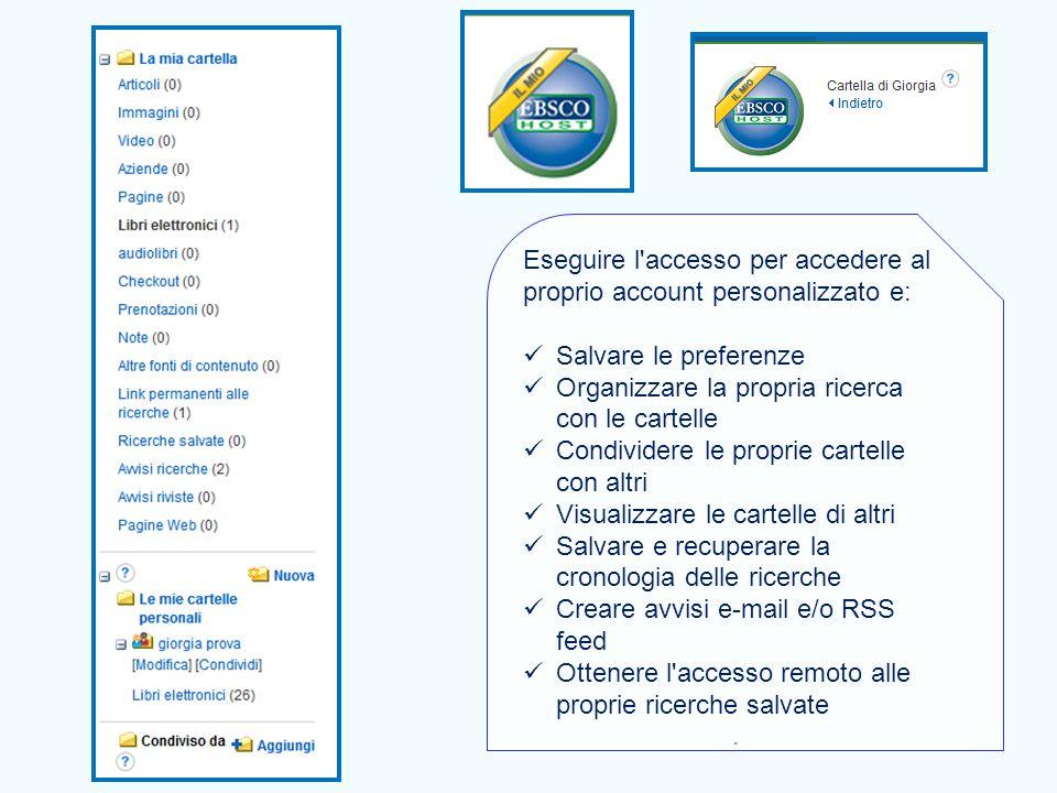 48 Eseguire l'accesso per accedere al proprio account personalizzato e: Salvare le preferenze Organizzare la propria ricerca con le cartelle Condivide