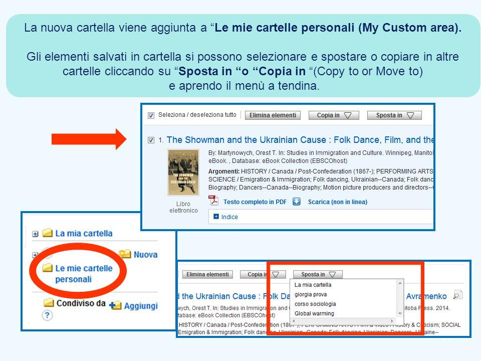 """50 La nuova cartella viene aggiunta a """"Le mie cartelle personali (My Custom area). Gli elementi salvati in cartella si possono selezionare e spostare"""