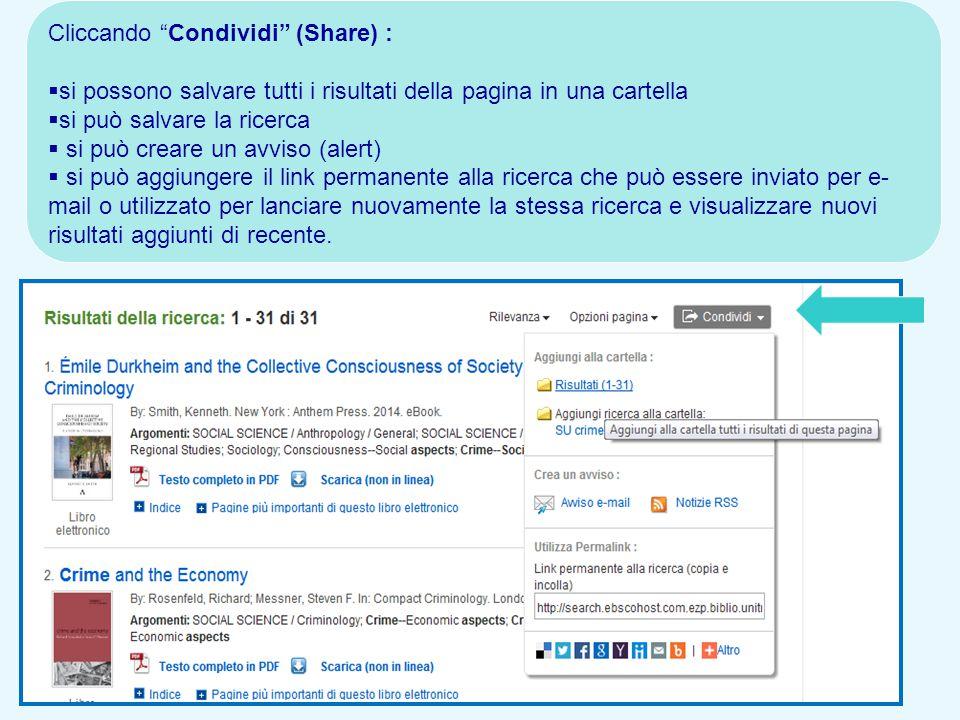 """52 Cliccando """"Condividi"""" (Share) :  si possono salvare tutti i risultati della pagina in una cartella  si può salvare la ricerca  si può creare un"""