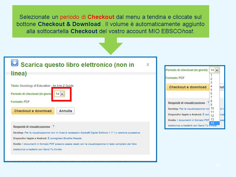 61 Selezionate un periodo di Checkout dal menu a tendina e cliccate sul bottone Checkout & Download.