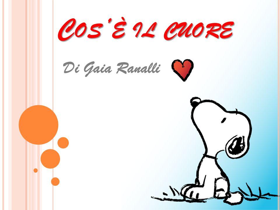 C OS ' È IL CUORE Di Gaia Ranalli