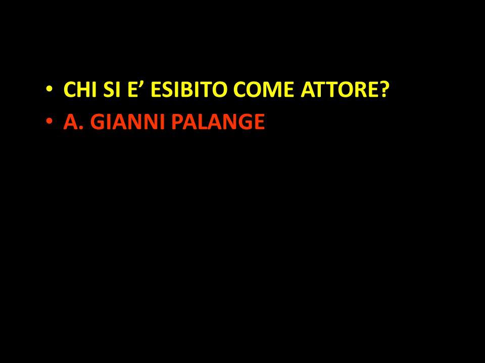 Organization in Pathways CHI SI E' ESIBITO COME ATTORE? A. GIANNI PALANGE
