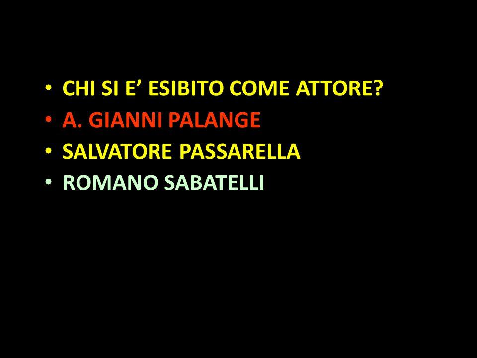Organization in Pathways CHI SI E' ESIBITO COME ATTORE? A. GIANNI PALANGE SALVATORE PASSARELLA ROMANO SABATELLI