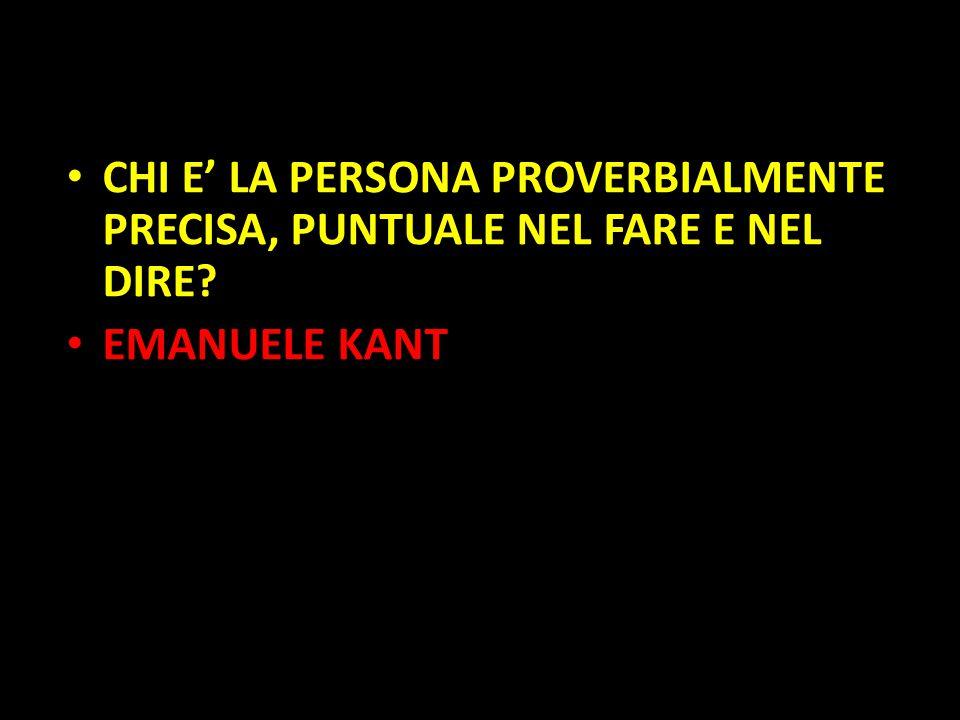 Organization in Pathways CHI E' LA PERSONA PROVERBIALMENTE PRECISA, PUNTUALE NEL FARE E NEL DIRE? EMANUELE KANT
