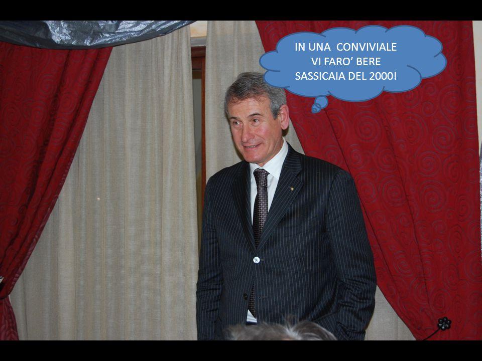 oo IN UNA CONVIVIALE VI FARO' BERE SASSICAIA DEL 2000!