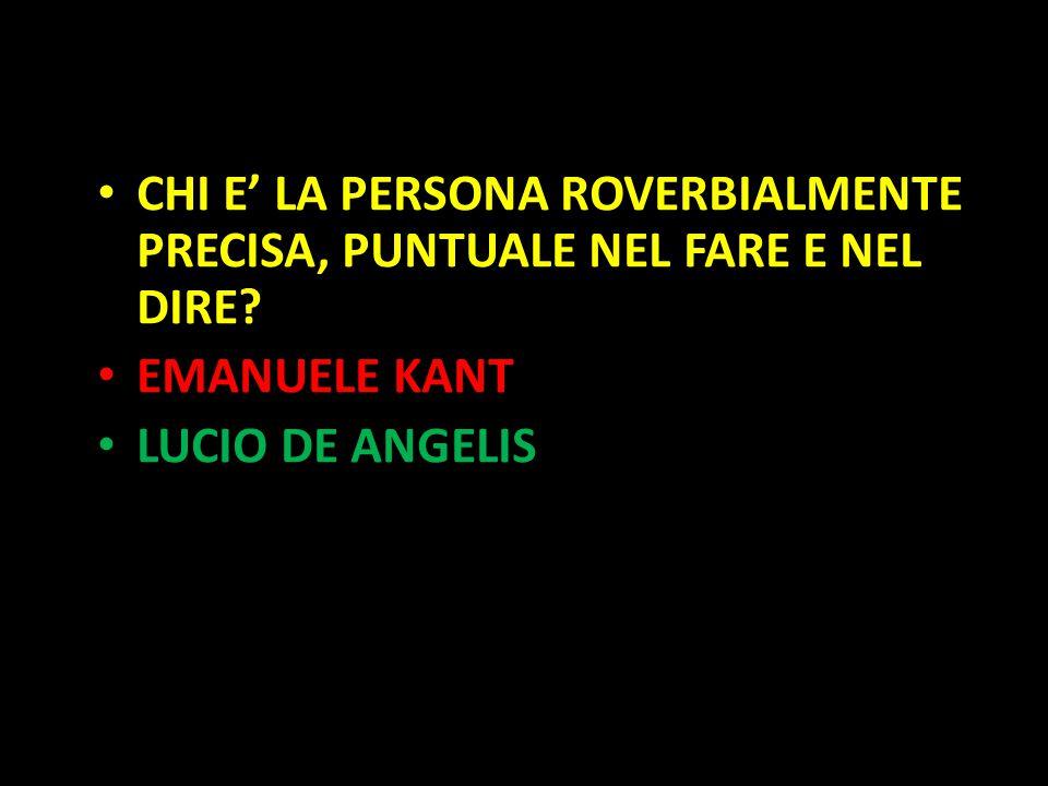 Organization in Pathways CHI E' LA PERSONA ROVERBIALMENTE PRECISA, PUNTUALE NEL FARE E NEL DIRE? EMANUELE KANT LUCIO DE ANGELIS