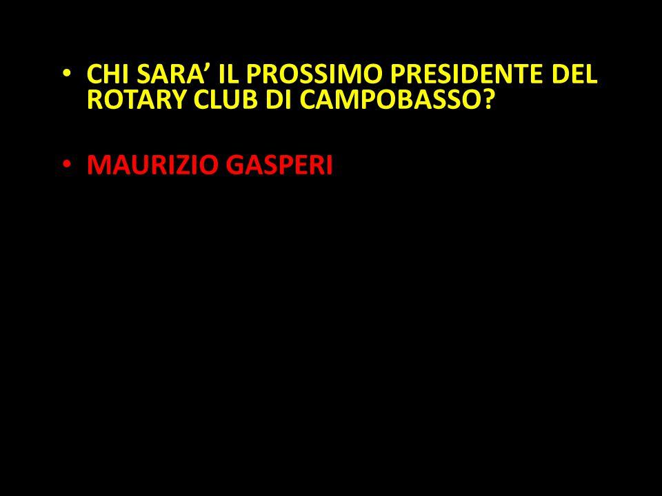 Organization in Pathways CHI SARA' IL PROSSIMO PRESIDENTE DEL ROTARY CLUB DI CAMPOBASSO? MAURIZIO GASPERI