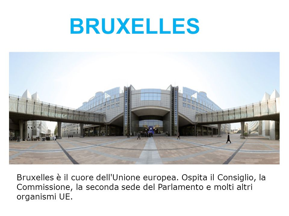 Bruxelles è il cuore dell'Unione europea. Ospita il Consiglio, la Commissione, la seconda sede del Parlamento e molti altri organismi UE.