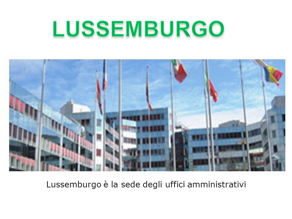 Lussemburgo è la sede degli uffici amministrativi