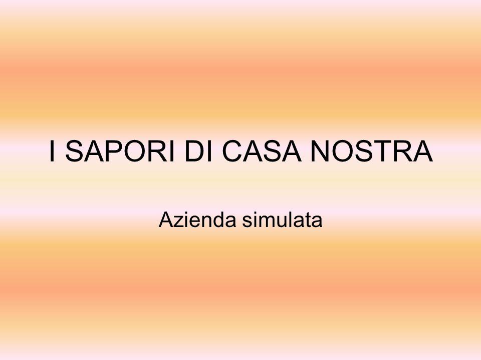 I SAPORI DI CASA NOSTRA Azienda simulata