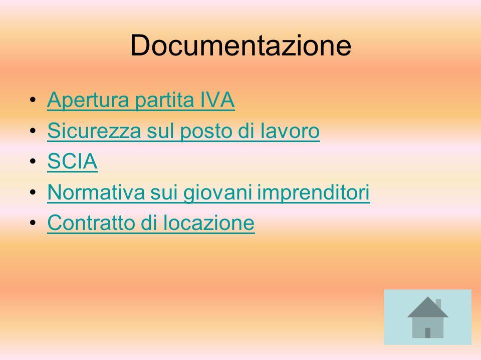 Documentazione Apertura partita IVA Sicurezza sul posto di lavoro SCIA Normativa sui giovani imprenditori Contratto di locazione