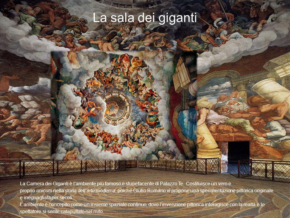 La sala dei giganti La Camera dei Giganti è l'ambiente più famoso e stupefacente di Palazzo Te. Costituisce un vero e proprio unicum nella storia dell