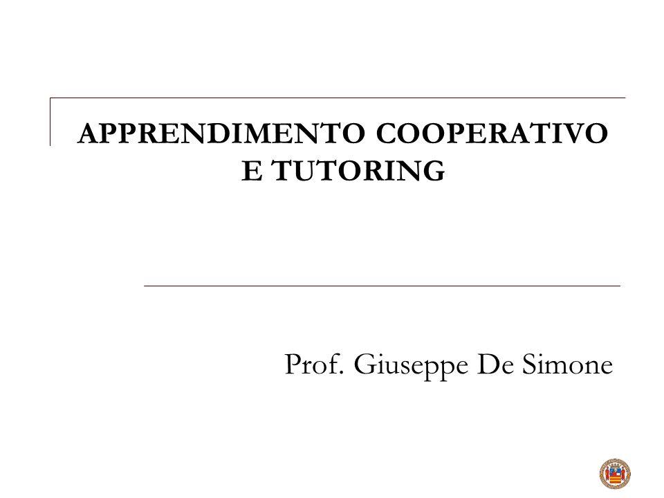 APPRENDIMENTO COOPERATIVO E TUTORING Prof. Giuseppe De Simone