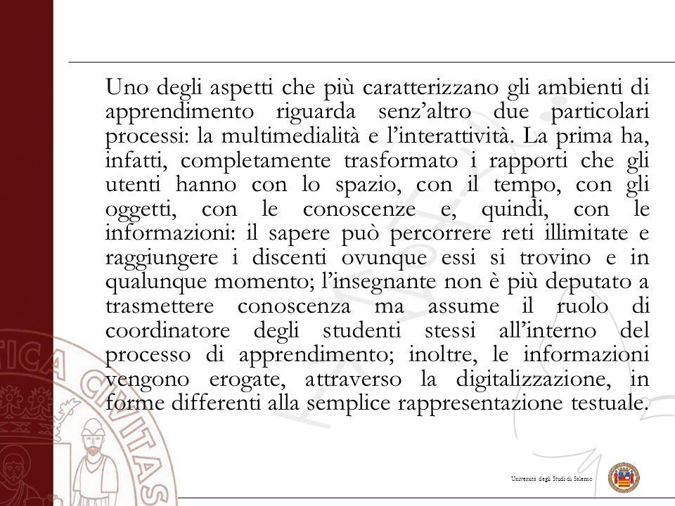 Università degli Studi di Salerno Uno degli aspetti che più caratterizzano gli ambienti di apprendimento riguarda senz'altro due particolari processi: la multimedialità e l'interattività.