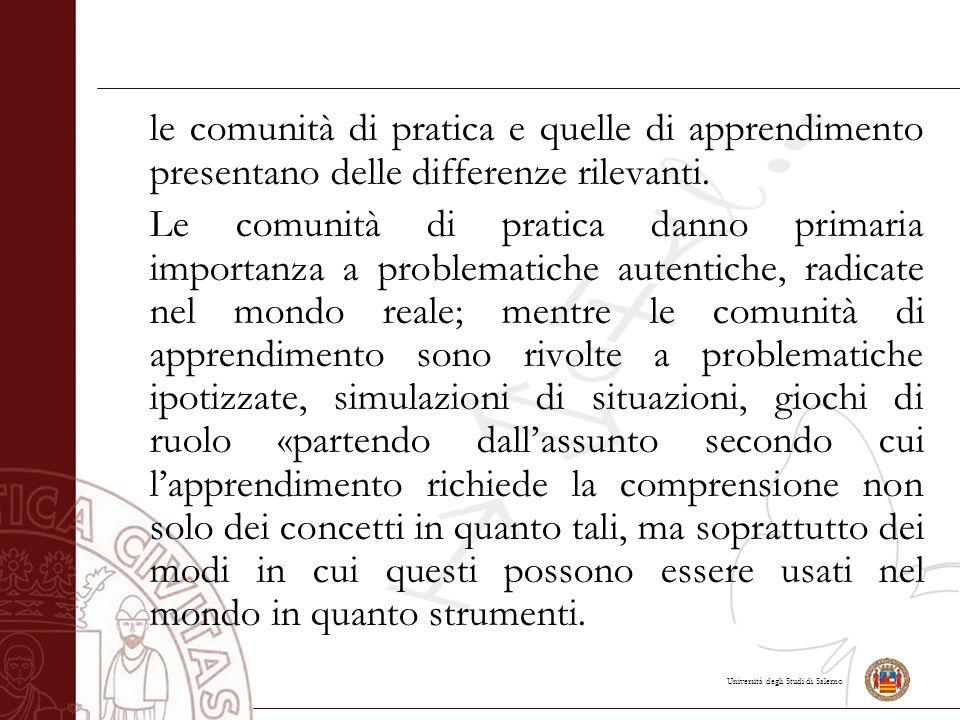 Università degli Studi di Salerno le comunità di pratica e quelle di apprendimento presentano delle differenze rilevanti.