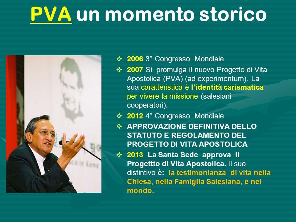 PVA un momento storico  2006 3° Congresso Mondiale  2007 Si promulga il nuovo Progetto di Vita Apostolica (PVA) (ad experimentum).