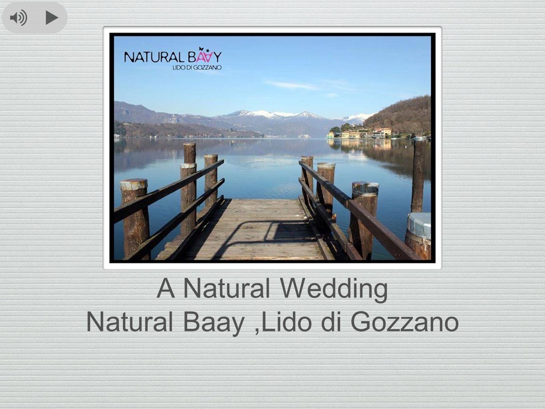 A Natural Wedding Natural Baay,Lido di Gozzano