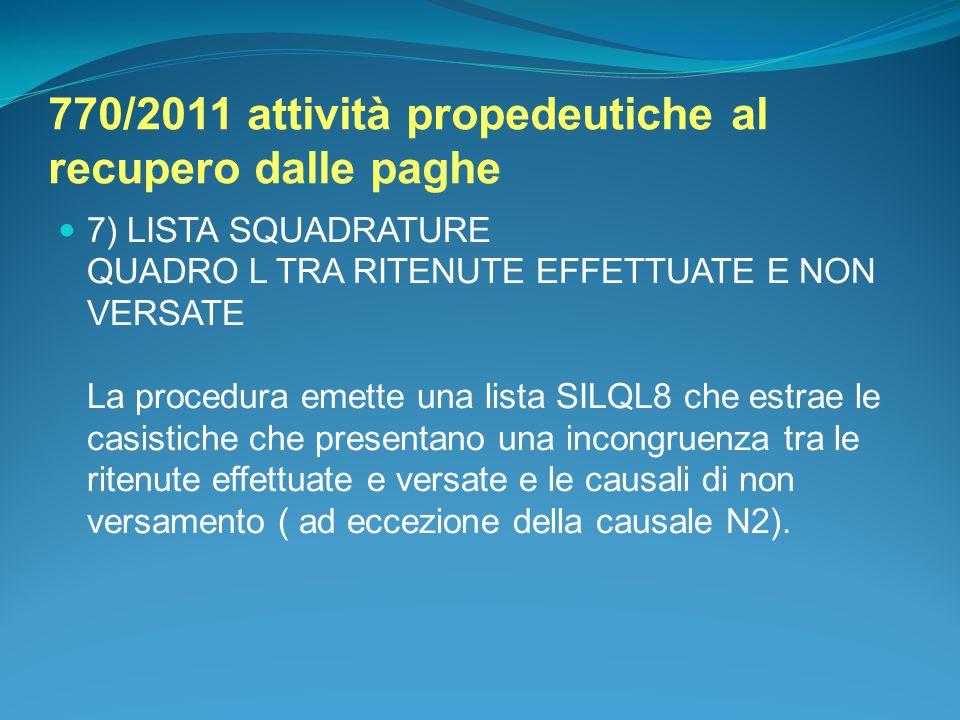770/2011 attività propedeutiche al recupero dalle paghe 7) LISTA SQUADRATURE QUADRO L TRA RITENUTE EFFETTUATE E NON VERSATE La procedura emette una li
