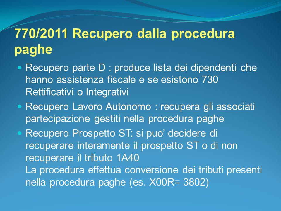 770/2011 Recupero dalla procedura paghe Recupero parte D : produce lista dei dipendenti che hanno assistenza fiscale e se esistono 730 Rettificativi o
