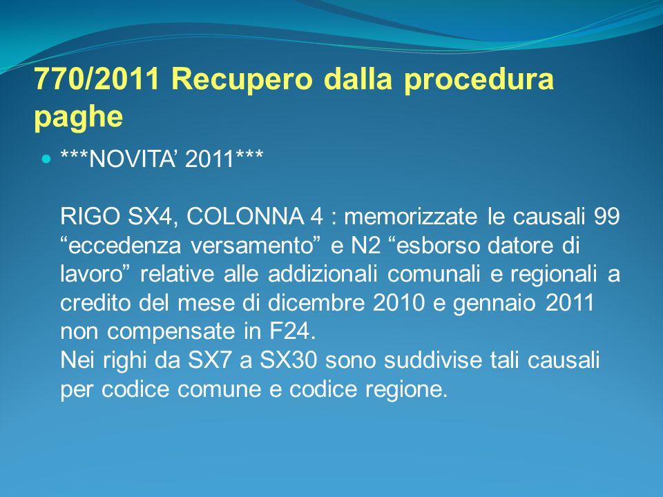 """770/2011 Recupero dalla procedura paghe ***NOVITA' 2011*** RIGO SX4, COLONNA 4 : memorizzate le causali 99 """"eccedenza versamento"""" e N2 """"esborso datore"""