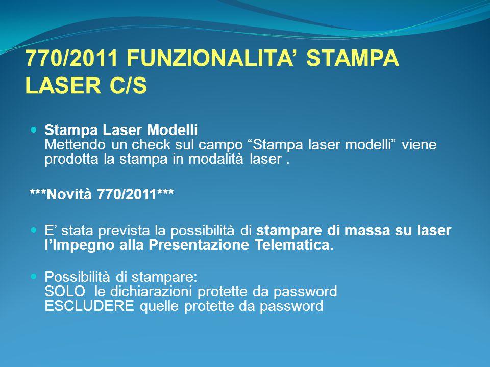 """770/2011 FUNZIONALITA' STAMPA LASER C/S Stampa Laser Modelli Mettendo un check sul campo """"Stampa laser modelli"""" viene prodotta la stampa in modalità l"""