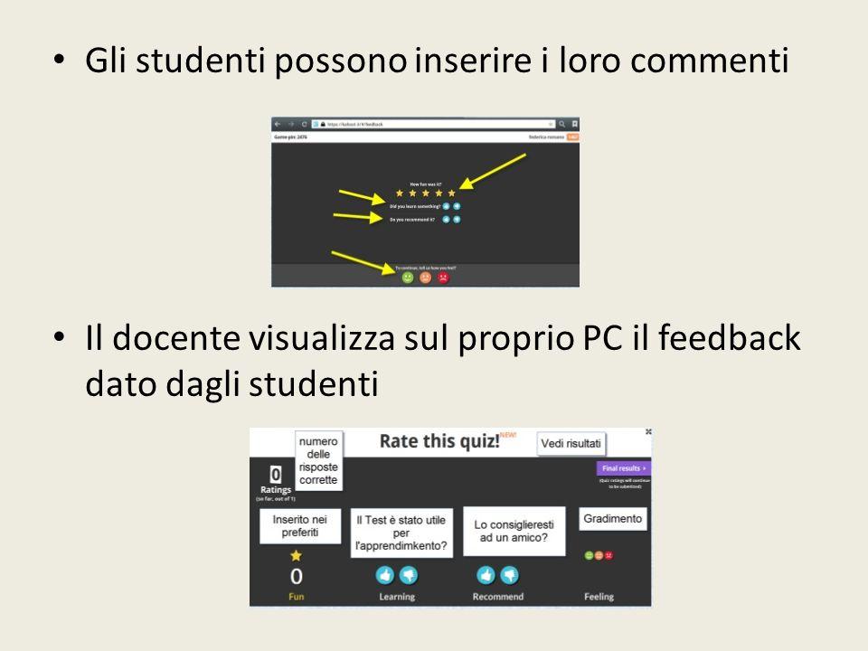 Gli studenti possono inserire i loro commenti Il docente visualizza sul proprio PC il feedback dato dagli studenti
