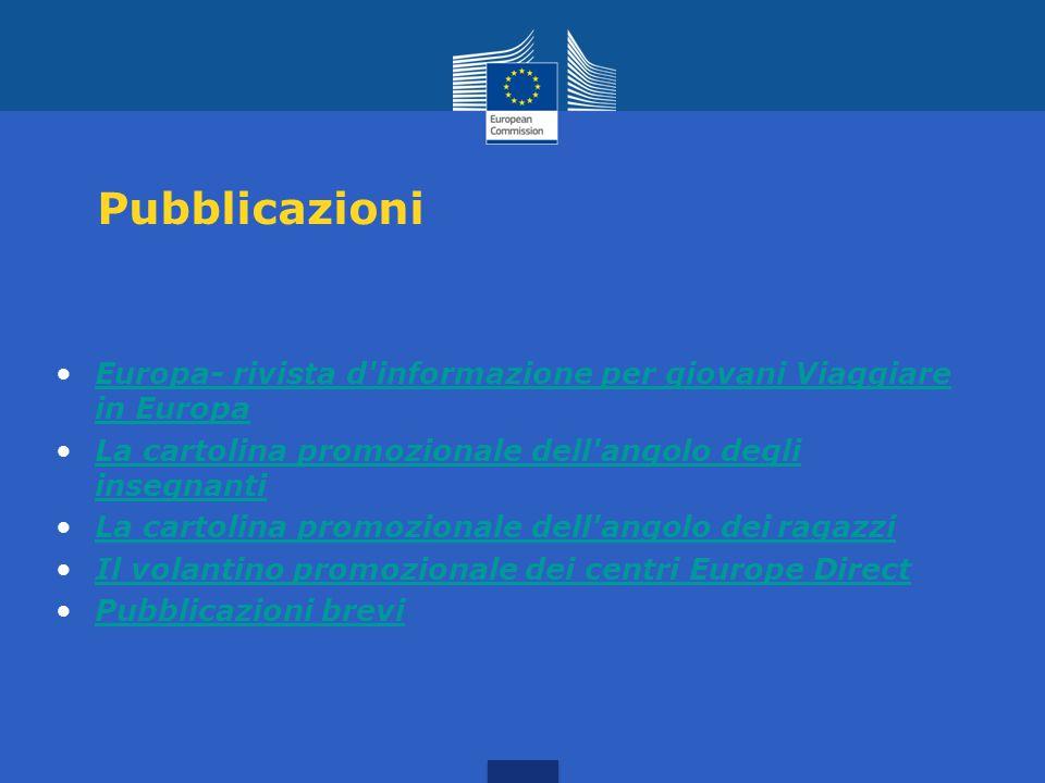 L'angolo dei RAGAZZI http://europa.eu/kids-corner/index_it.htm L'angolo degli INSEGNANTI http://europa.eu/teachers-corner/index_it.htm A breve verrà l