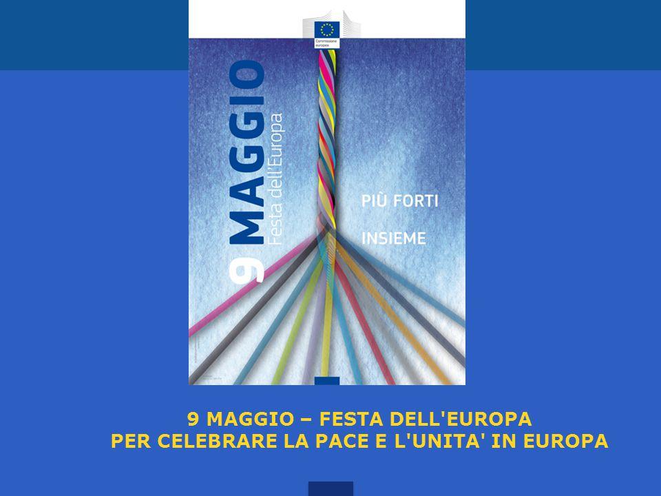 9 MAGGIO – FESTA DELL EUROPA PER CELEBRARE LA PACE E L UNITA IN EUROPA