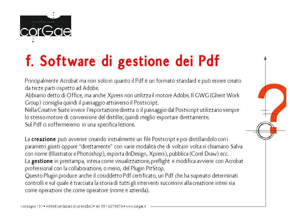 f. Software di gestione dei Pdf Principalmente Acrobat ma non solo in quanto il Pdf è un formato standard e può essere creato da terze parti rispetto