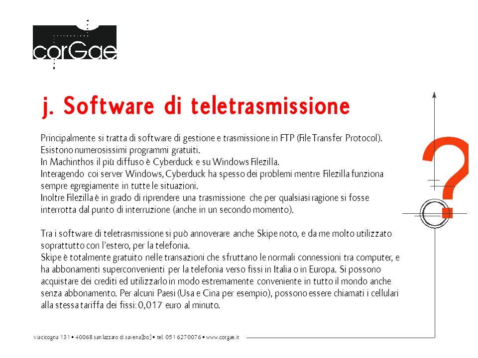 j. Software di teletrasmissione Principalmente si tratta di software di gestione e trasmissione in FTP (File Transfer Protocol). Esistono numerosissim