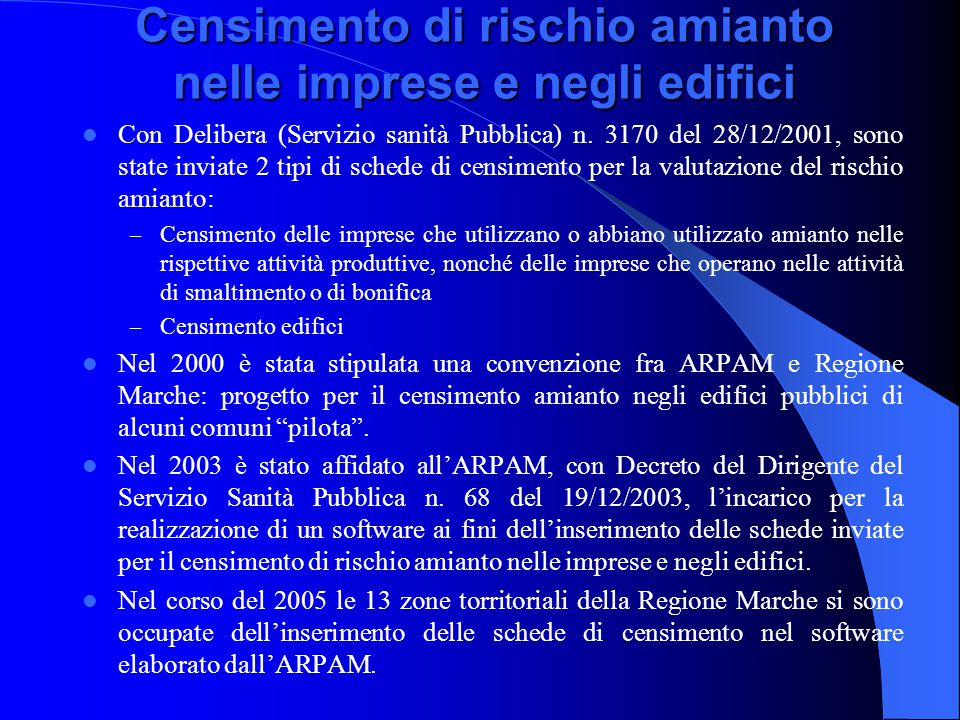 Censimento di rischio amianto nelle imprese e negli edifici Con Delibera (Servizio sanità Pubblica) n. 3170 del 28/12/2001, sono state inviate 2 tipi