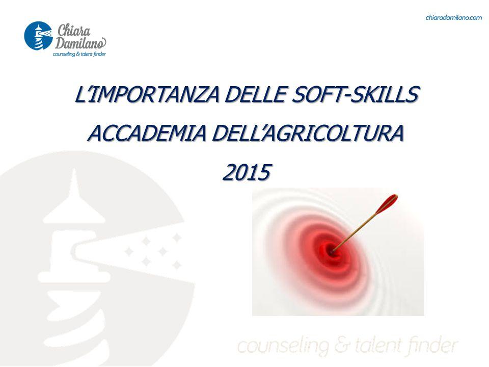 L'IMPORTANZA DELLE SOFT-SKILLS ACCADEMIA DELL'AGRICOLTURA 2015