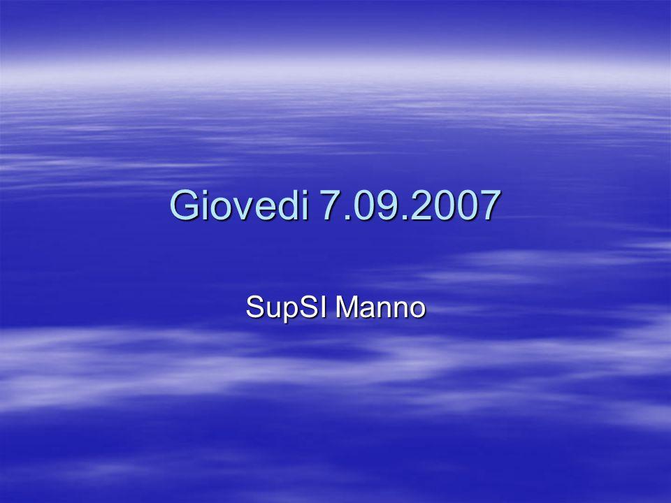 Giovedi 7.09.2007 SupSI Manno