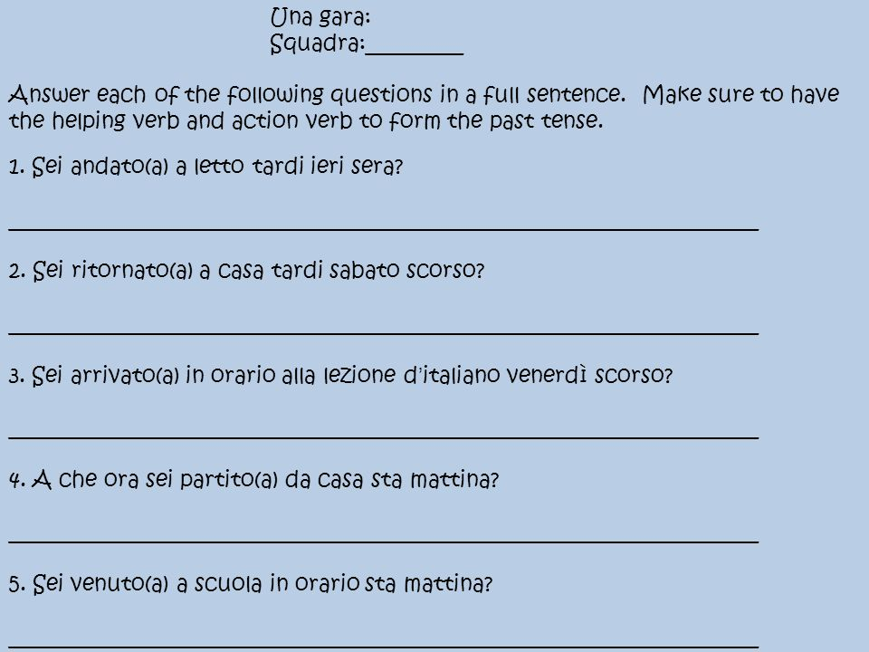 Una gara: Squadra:_________ Answer each of the following questions in a full sentence.
