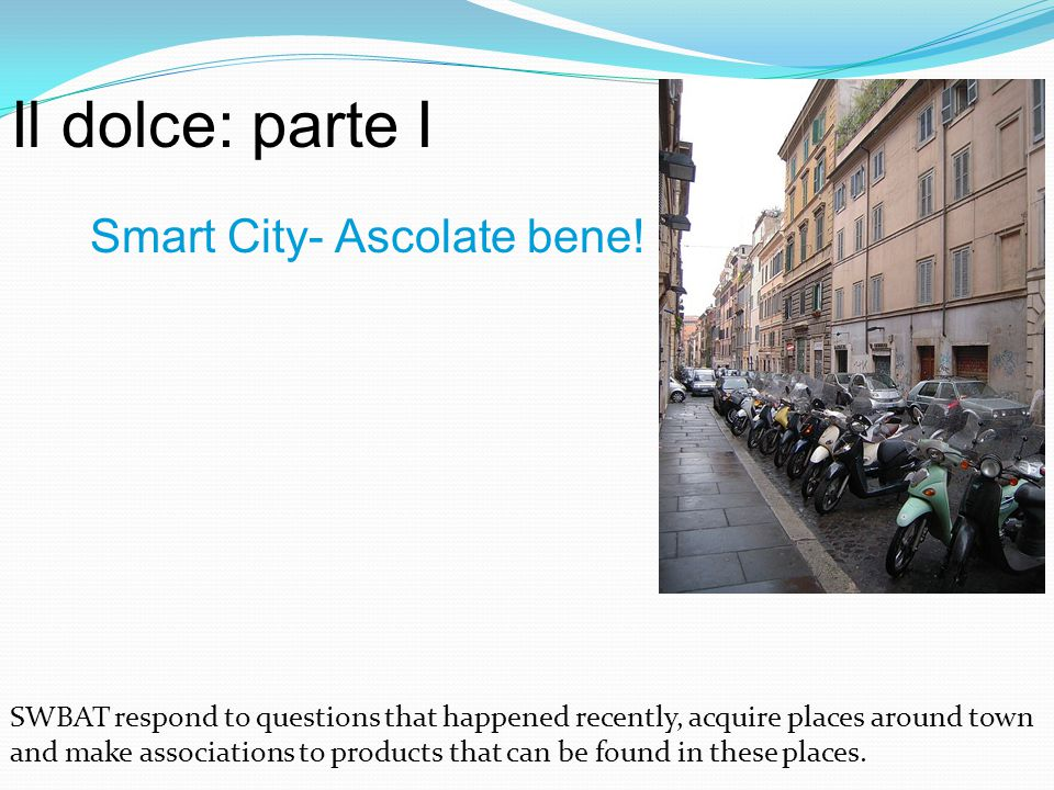 Il dolce: parte I Smart City- Ascolate bene.