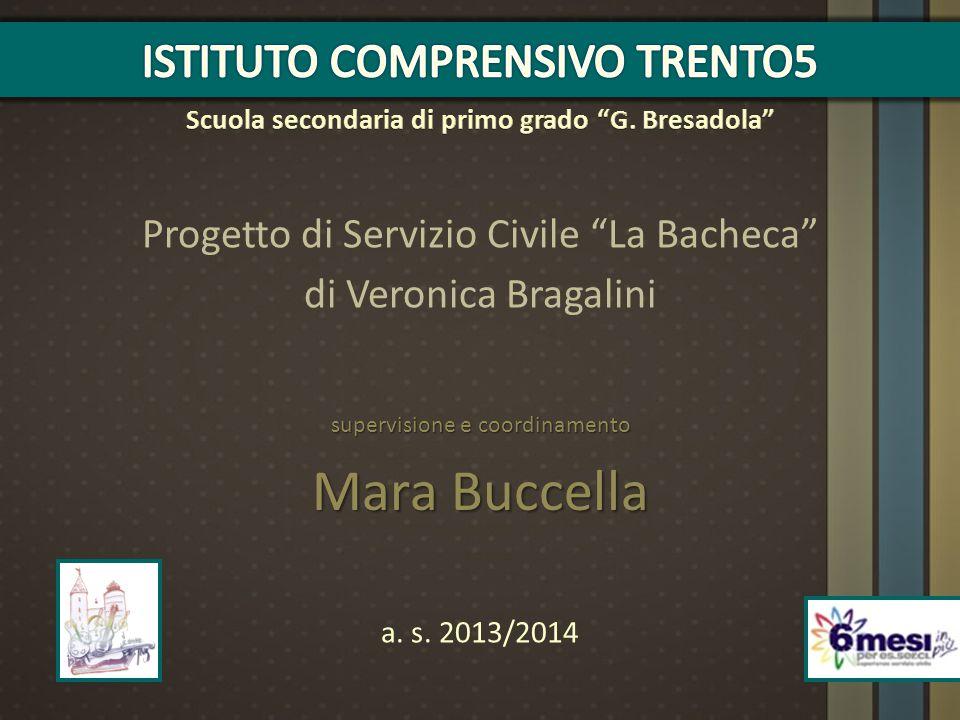 """Progetto di Servizio Civile """"La Bacheca"""" di Veronica Bragalini supervisione e coordinamento Mara Buccella a. s. 2013/2014"""