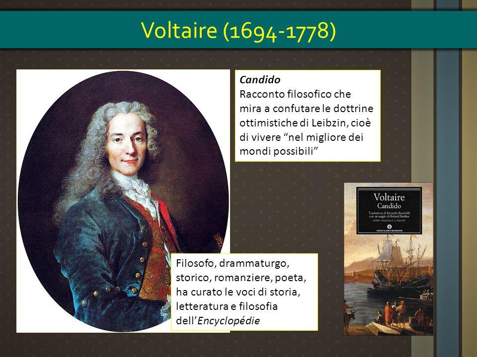 Filosofo, drammaturgo, storico, romanziere, poeta, ha curato le voci di storia, letteratura e filosofia dell'Encyclopédie Voltaire (1694-1778) Candido