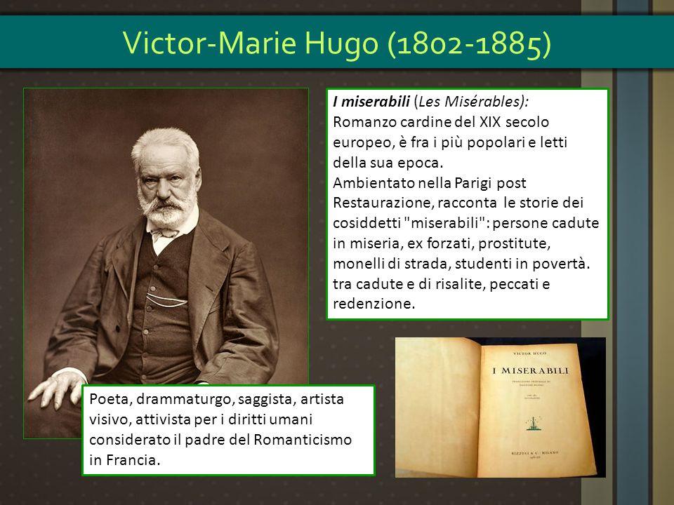 Poeta, drammaturgo, saggista, artista visivo, attivista per i diritti umani considerato il padre del Romanticismo in Francia. I miserabili (Les Miséra