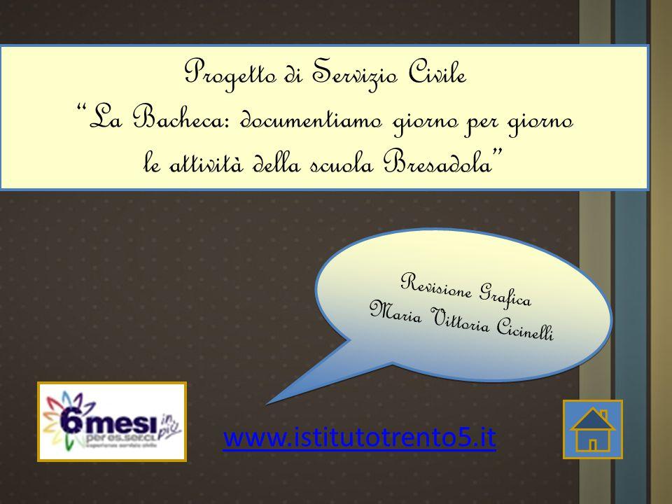 www.istitutotrento5.it Revisione Grafica Maria Vittoria Cicinelli R e v i s i o n e G r a f i c a M a r i a V i t t o r i a C i c i n e l l i Progetto