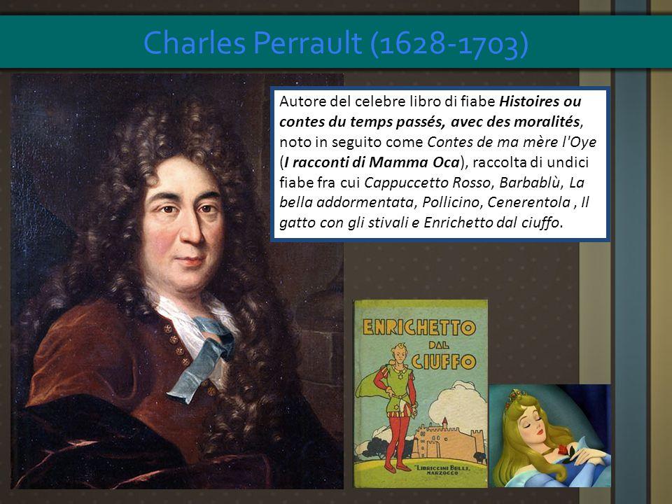 Autore del celebre libro di fiabe Histoires ou contes du temps passés, avec des moralités, noto in seguito come Contes de ma mère l'Oye (I racconti di