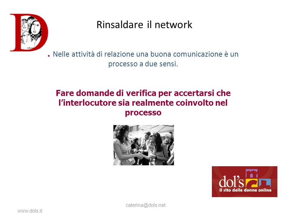 Rinsaldare il network www.dols.it caterina@dols.net.