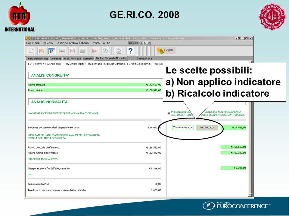 Le scelte possibili: a)Non applico indicatore b) Ricalcolo indicatore GE.RI.CO. 2008
