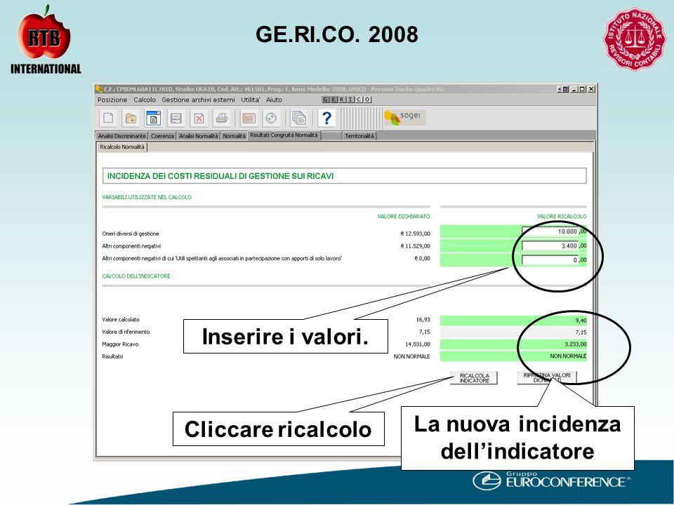 Inserire i valori. Cliccare ricalcolo La nuova incidenza dell'indicatore GE.RI.CO. 2008