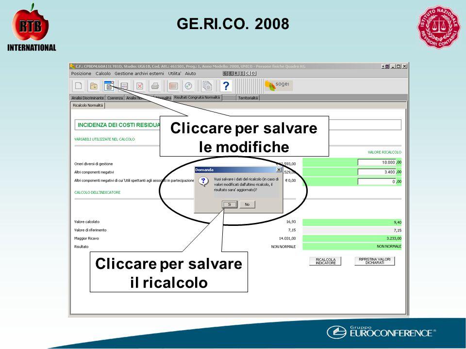 Cliccare per salvare le modifiche Cliccare per salvare il ricalcolo GE.RI.CO. 2008