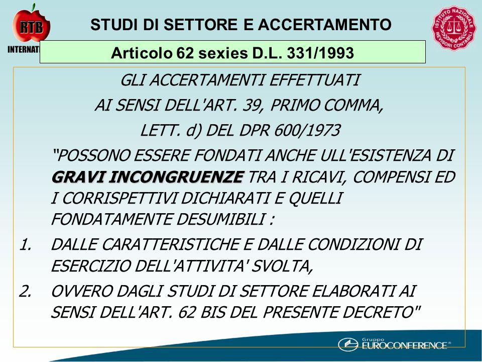 GLI ACCERTAMENTI EFFETTUATI AI SENSI DELL ART. 39, PRIMO COMMA, LETT.