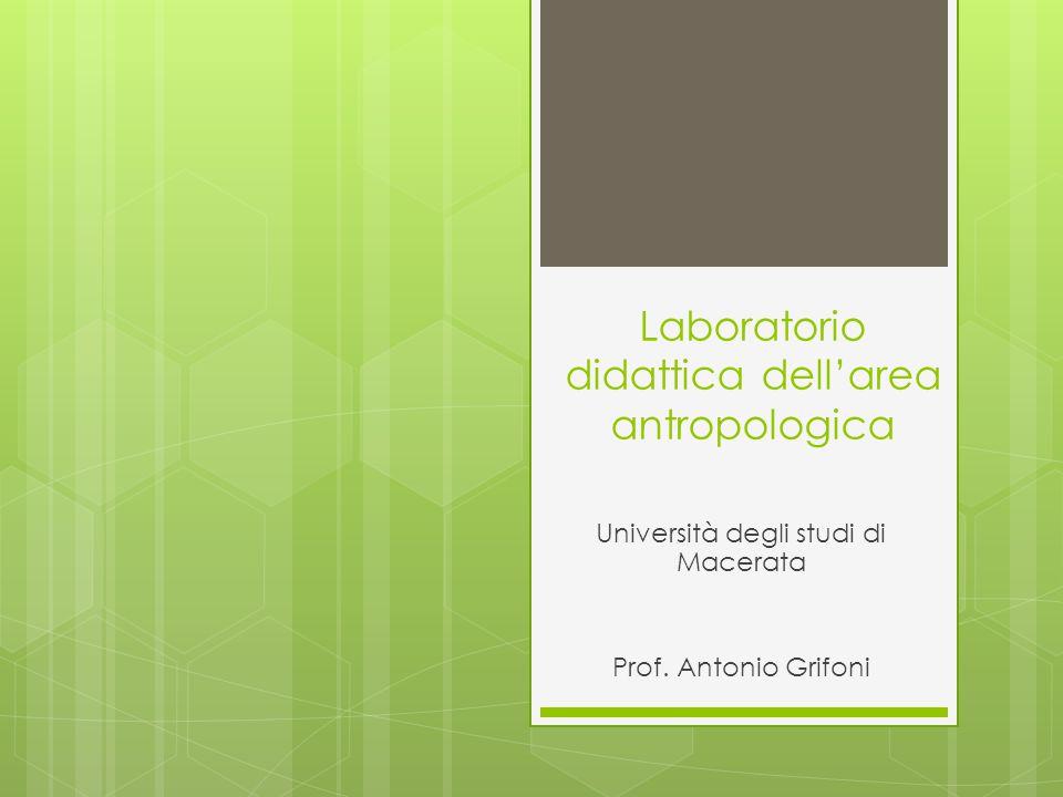 Laboratorio didattica dell'area antropologica Università degli studi di Macerata Prof.