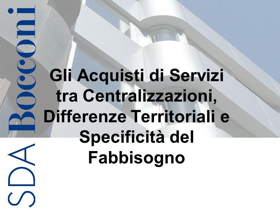Gli Acquisti di Servizi tra Centralizzazioni, Differenze Territoriali e Specificità del Fabbisogno
