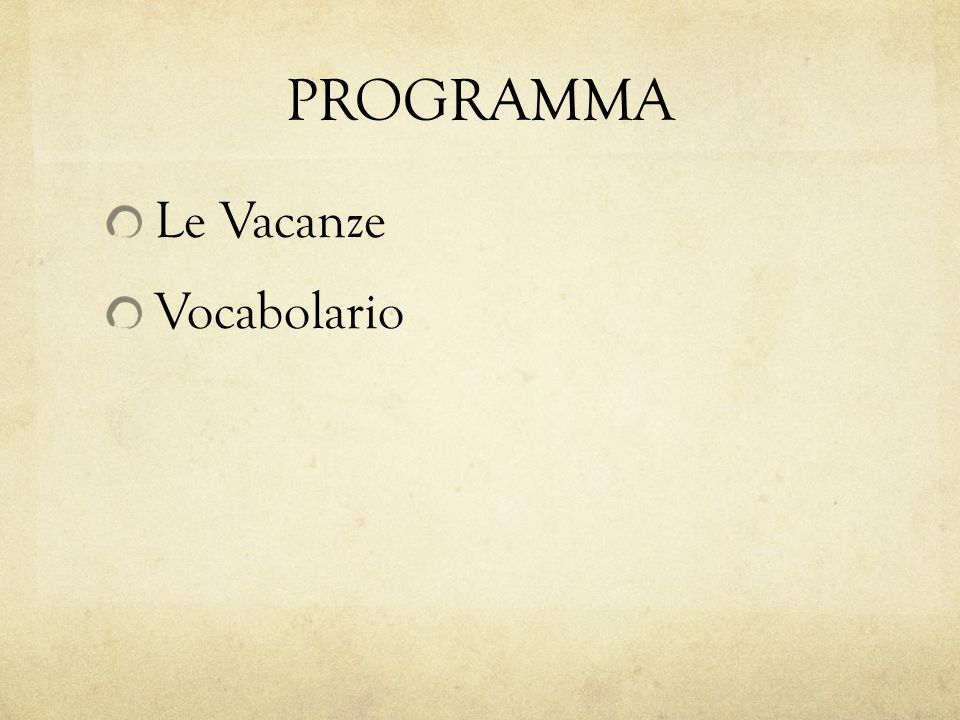 PROGRAMMA Le Vacanze Vocabolario