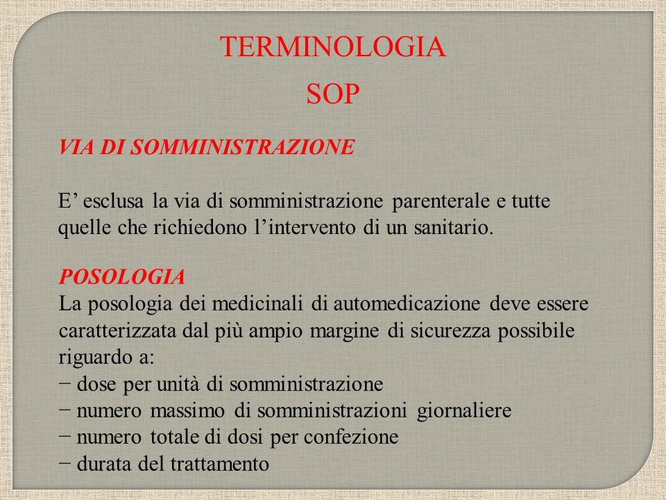 TERMINOLOGIA SOP RISCHIO Un'attenta valutazione del rischio è condizione per classificare in automedicazione un medicinale.