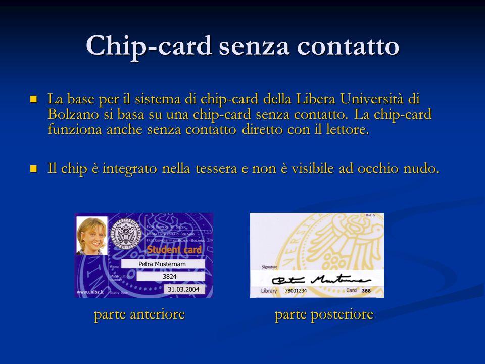 Caricare la chip-card È possibile caricare la chip-card ai due appositi apparecchi.